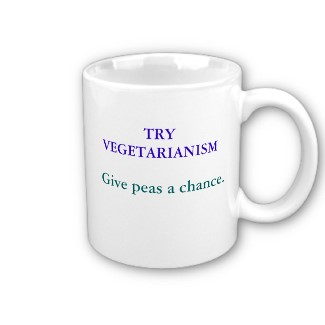 TRY VEGETARIANISM, Give peas a chance. Coffee Mug by MMKfan